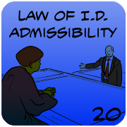 Law of I.D. Admissibility